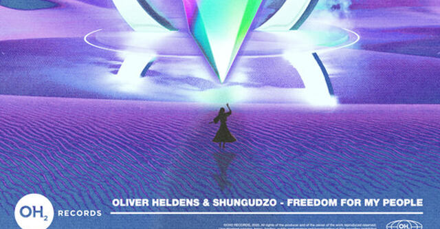 Oliver Heldens & Shungudzo - Freedom For My People