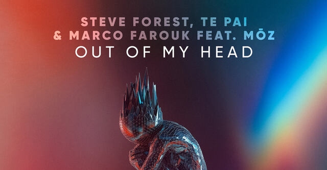 Steve Forest, Te Pai & Marco Farouk feat. MOZ - Out Of My Head