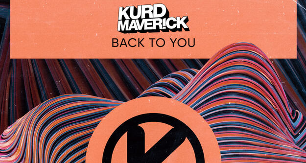 Kurd Maverick - Back To You