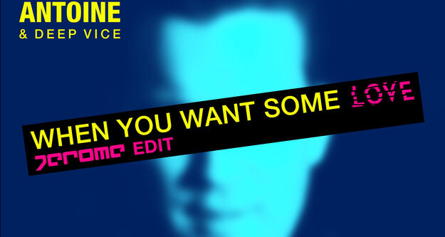 DJ Antoine & Deep Vice - When You Want Some Love (Jerome Edit)
